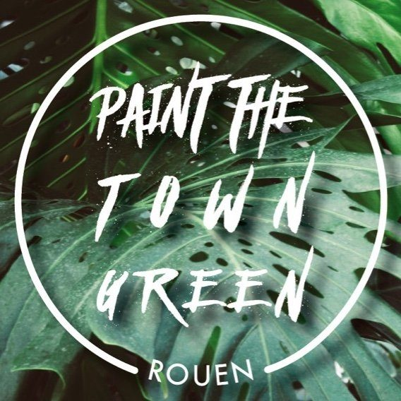 Paint The Town Green - Rouen